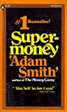 Supermoney (0445082364) by Smith, Adam