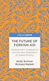 img - for The Future of Foreign Aid: Development Cooperation and the New Geography of Global Poverty (Palgrave Pivot) book / textbook / text book
