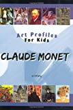 Claude Monet (Art Profiles for Kids)