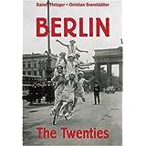 Berlin: The Twenties ~ Rainer Metzger