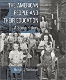 The American People and Their Education: A Social History