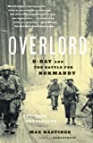 Overlord: D-Day and the Battle for Normandy (030727571X) by Hastings, Max