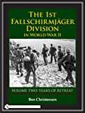 img - for The 1st Fallschirmj ger Division in World War II: Years of Retreat book / textbook / text book