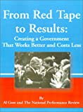 From Red Tape to Results: Creating a Government That Works Better and Costs Less (158963571X) by Gore, Albert Jr.