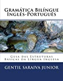 img - for Gram tica Bil ngue Ingl s-Portugu s: Guia das Estruturas B sicas da L ngua Inglesa (Portuguese Edition) book / textbook / text book