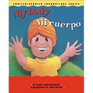 My Body / Mi cuerpo (English and Spanish Foundations Series) (Book #8) (Bilingual) (Board Book) (English and Spanish Edition)