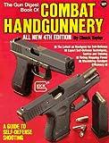 The Gun Digest Book of Combat Handgunnery, 4th Edition