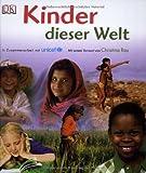 Kinder dieser Welt: In Zusammenarbeit mit unicef; Vorwort Christina Rau