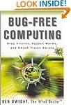 Bug-Free Computing: Stop Viruses, Squ...