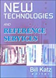 New Technologies and Reference Services (0789011816) by Katz, Linda S