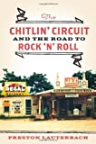 img - for The Chitlin' Circuit: And the Road to Rock 'n' Roll 1st (first) Edition by Lauterbach, Preston (2011) book / textbook / text book