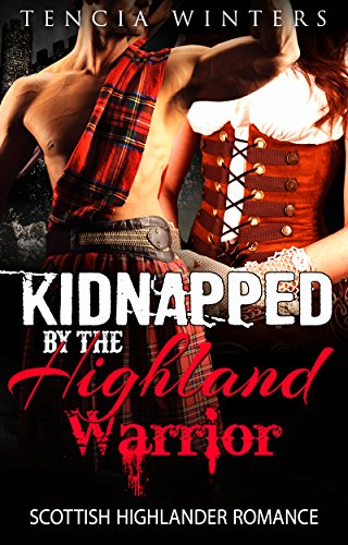 ROMANCE: Kidnapped by the Highland Warrior (Historical Scottish Highlander Romance) (Alpha Male Medieval Pregnancy Short Stories) PDF