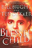 Blessed Child (The Caleb Books Series) (0849943124) by Dekker, Ted