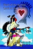 img - for Heart of the Salmon: Spirit of the People: Ethnicity, Pollution, and Cultural Loss book / textbook / text book