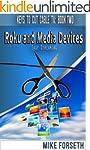 Roku and Media Devices: Easy Streamin...