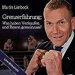 Grenzerfahrung: Was haben Verkaufen und Boxen gemeinsam? | Martin Limbeck