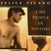 Like People in History: A Gay American Epic | [Felice Picano]