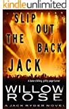 Slip out the back Jack (Jack Ryder Book 2)
