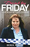 img - for Dead By Friday - How lust and greed led to murder in the suburbs book / textbook / text book