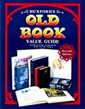 img - for Huxford's Old Book Value Guide: 25,000 Listings of Old Books with Current Values book / textbook / text book