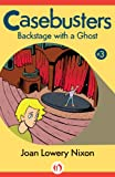 Backstage with a Ghost (Casebusters, 3)