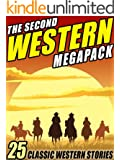 The Second Western Megapack: 25 Classic Western Stories