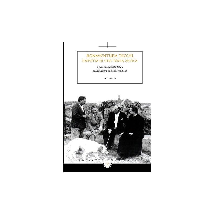 Bonaventura Tecchi - Identità di una terra antica (Memoria) (Italian Edition)