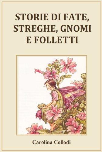 Carolina Collodi - STORIE DI FATE, STREGHE, GNOMI E FOLLETTI (Italian Edition)