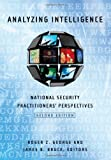 img - for Analyzing Intelligence: National Security Practitioners' Perspectives book / textbook / text book