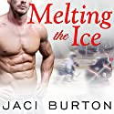 Melting the Ice: Play by Play, Book 7 (       UNABRIDGED) by Jaci Burton Narrated by Lucy Malone