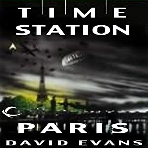 Time Station Paris: Time Station, Book 2 | [David Evans]