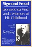 Leonardo da Vinci and a Memory of His Childhood (The Standard Edition): (Complete Psychological Works of Sigmund Freud) (0393001490) by Freud, Sigmund