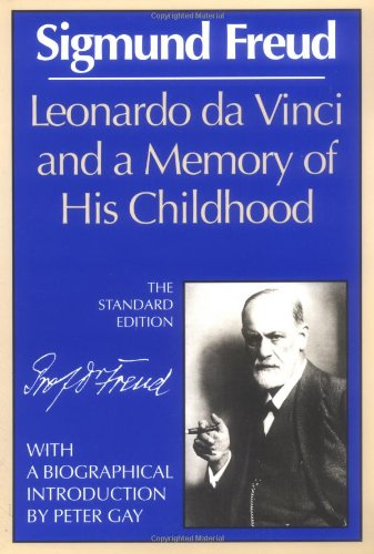 Leonardo da Vinci and a Memory of His Childhood (The...