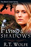 img - for Flying in Shadows (The Black Creek Series, Book 2) book / textbook / text book