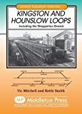 Vic Mitchell Kingston and Hounslow Loops: Including the Shepperton Branch (London Suburban Railways)