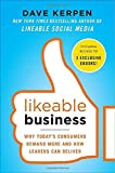 img - for Likeable Business: Why Today's Consumers Demand More and How Leaders Can Deliver by Dave Kerpen (2012-10-30) book / textbook / text book