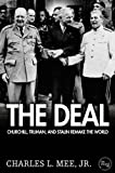 img - for The Deal: Churchill, Truman, and Stalin Remake the World book / textbook / text book