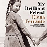 My Brilliant Friend: The Neapolitan Novels, Book 1 (Unabridged)