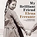 My Brilliant Friend: The Neapolitan Novels, Book 1 | Livre audio Auteur(s) : Elena Ferrante Narrateur(s) : Hillary Huber