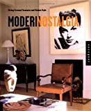 Modern Nostalgia: Mixing Personal Treasures and Modern Style (1564968103) by Kasabian, Anna