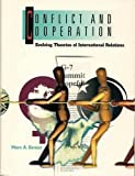 img - for Conflict and Cooperation: Evolving Theories of International Relations by Genest, Marc A.(December 1, 1995) Paperback book / textbook / text book