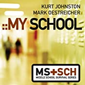 My School: Middle School Survival Series | Kurt Johnston, Mark Oestreicher