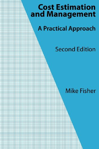 Cost Estimation and Management: A Practical Approach - CreateSpace Independent Publishing Platform - 1463506341 - ISBN:1463506341