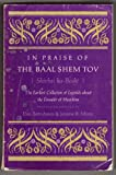 In Praise of the Baal Shem Tov: Earliest Collection of Legends About the Founder of Hasidism