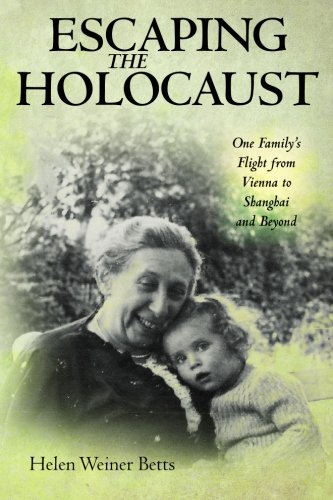 Escaping the Holocaust: One Family's Flight from Vienna to Shanghai and Beyond