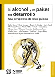 img - for El alcohol y los pa ses en desarrollo. Una perspectiva de salud p blica (Biblioteca de La Salud) (Spanish Edition) book / textbook / text book