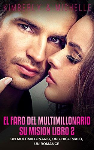 Erotica Romantica: El Faro del Multimillonario (Un multimillonario, un chico malo, un romance  Libro 2 Su Misión) (Romance de Suspenso de un Multimillonario