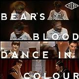 Bear's Blood / Dance in Colour