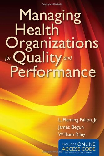 Managing Health Organizations For Quality And Performance