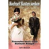 """Hochzeit Kosten senken (Ratgeber)von """"Max Buchling"""""""